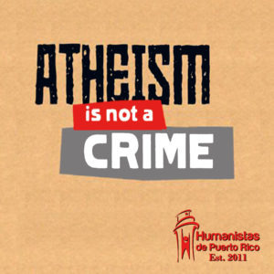 atheism-is-not-a-crime-humanistas-de-puerto-rico